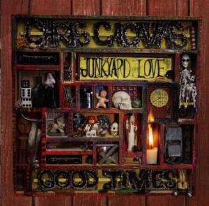 Cover - Chris Cacavas And Junk Yard Love: Good Times