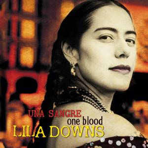 Cover - Lila Downs: One Blood-Una Sangre