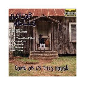 Cover - Junior Wells: Come On In This House