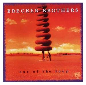 Cover - Brecker Brothers: Out Of The Loop