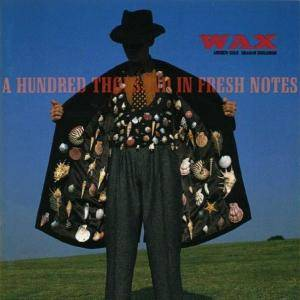 Wax: Hundred Thousand In Fresh Notes, A - Cover