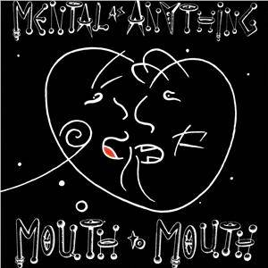 Cover - Mental As Anything: Mouth To Mouth