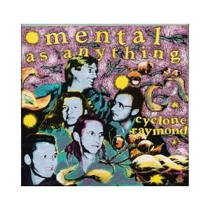 Cover - Mental As Anything: Cyclone Raymond