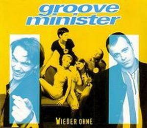 Cover - Grooveminister: Wieder Ohne