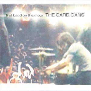 The Cardigans: First Band On The Moon - Cover