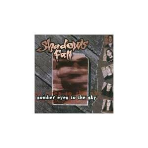Cover - Shadows Fall: Somber Eyes To The Sky