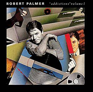 "Robert Palmer: ""Addictions"" Volume I - Cover"