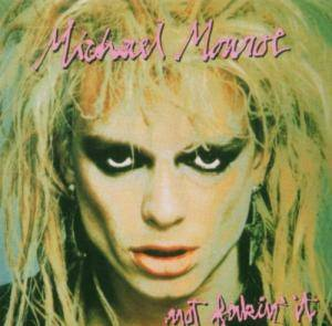 Michael Monroe: Not Fakin' It - Cover