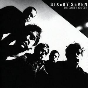 Six.By Seven: Closer You Get, The - Cover