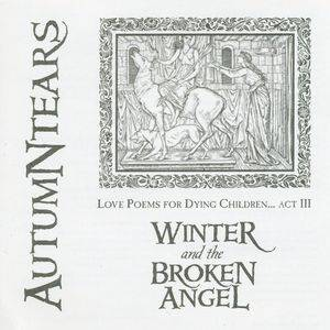 Autumn Tears: Love Poems For Dying Children... Act III - Winter And The Broken Angel - Cover