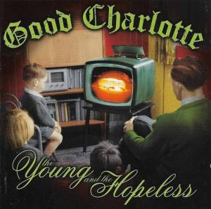 Good Charlotte: The Young And The Hopeless (CD) - Bild 1