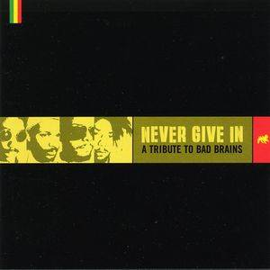 Never Give In - A Tribute To Bad Brains (CD) - Bild 1