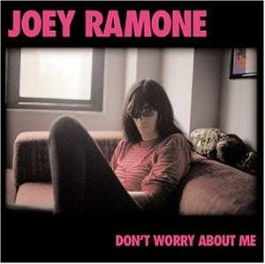 Joey Ramone: Don't Worry About Me - Cover