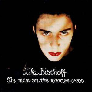 Silke Bischoff: Man On The Wooden Cross, The - Cover