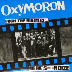 Cover - Oxymoron: Fuck The Nineties... Here's Our Noize