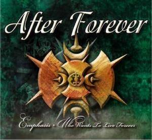 Cover - After Forever: Emphasis / Who Wants To Live Forever