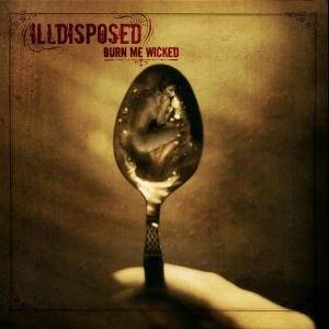 Illdisposed: Burn Me Wicked - Cover