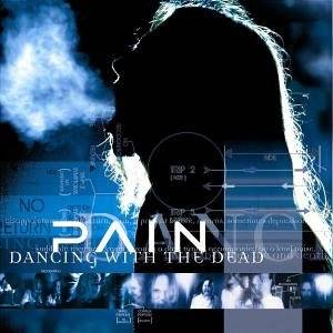 Pain: Dancing With The Dead (CD) - Bild 1