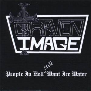 Graven Image: People In Hell Still Want Ice Water - Cover