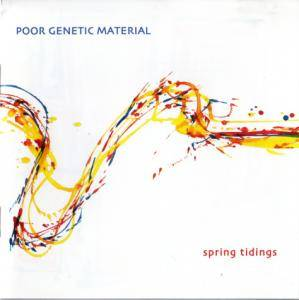 Cover - Poor Genetic Material: Spring Tidings