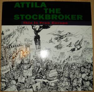 Cover - Attila The Stockbroker: This Is Free Europe