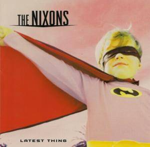 Cover - Nixons, The: Latest Thing