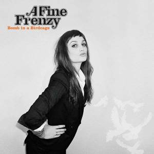 Cover - A Fine Frenzy: Bomb In A Birdcage
