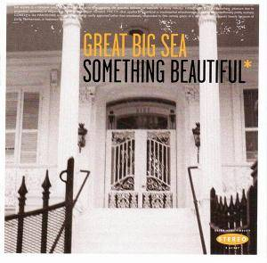 Cover - Great Big Sea: Something Beautiful