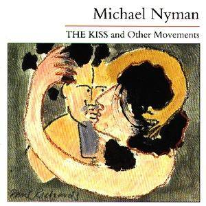 Cover - Michael Nyman: Kiss And Other Movements, The