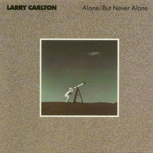 Larry Carlton: Alone/But Never Alone - Cover