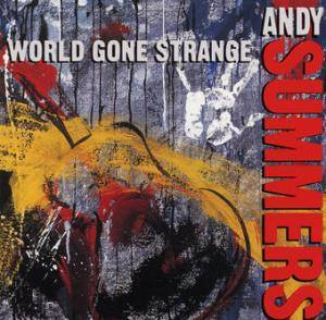 Cover - Andy Summers: World Gone Strange