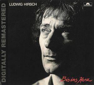 Ludwig Hirsch: Bis Ins Herz (CD) - Bild 1