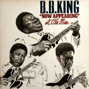 "Cover - B.B. King: ""Now Appearing"" At Ole Miss"