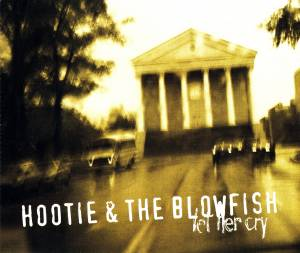 Cover - Hootie & The Blowfish: Let Her Cry