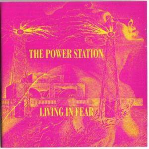 Cover - Power Station, The: Living In Fear
