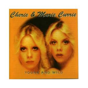 Cherie & Marie Currie / The Runaways / Cherie Currie: Young And Wild (Split-CD) - Bild 1