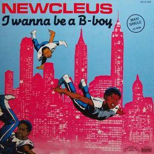 Cover - Newcleus: I Wanna Be A B-Boy