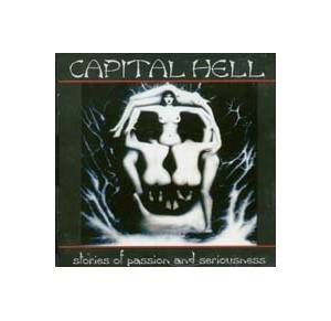 Cover - Capital Hell: Stories Of Passion & Seriousness