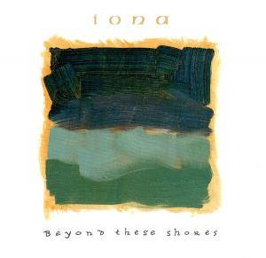 Cover - Iona: Beyond These Shores