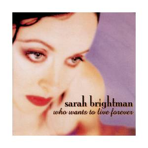 Sarah Brightman: Who Wants To Live Forever - Cover