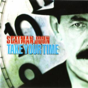 Cover - Scatman John: Take Your Time