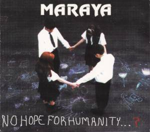 Maraya: No Hope For Humanity...? (CD) - Bild 1