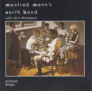 Manfred Mann's Earth Band: Criminal Tango - Cover