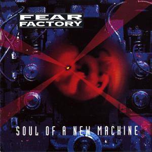 Cover - Fear Factory: Soul Of A New Machine