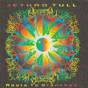Jethro Tull: Roots To Branches (CD) - Bild 1