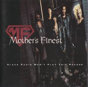 Mother's Finest: Black Radio Won't Play This Record (CD) - Bild 1