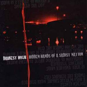 Darkest Hour: Hidden Hands Of A Sadist Nation - Cover