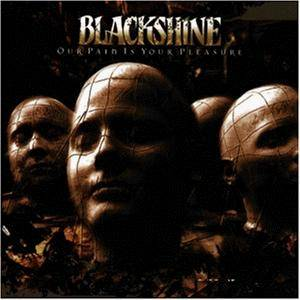 Blackshine: Our Pain Is Your Pleasure (CD) - Bild 1