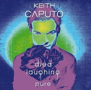 Cover - Keith Caputo: Died Laughing Pure