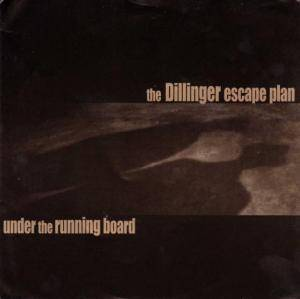 The Dillinger Escape Plan: Under The Running Board - Cover